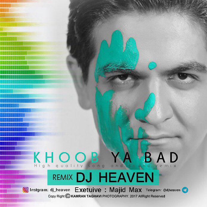 Sina Shabankhani – Khob Ya Bad (Dj Heaven Remix)
