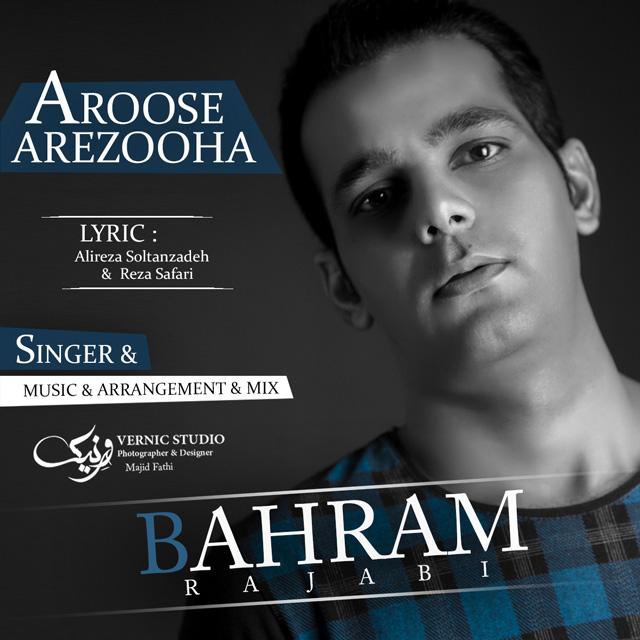 Bahram Rajabi – Aroose Arezooha