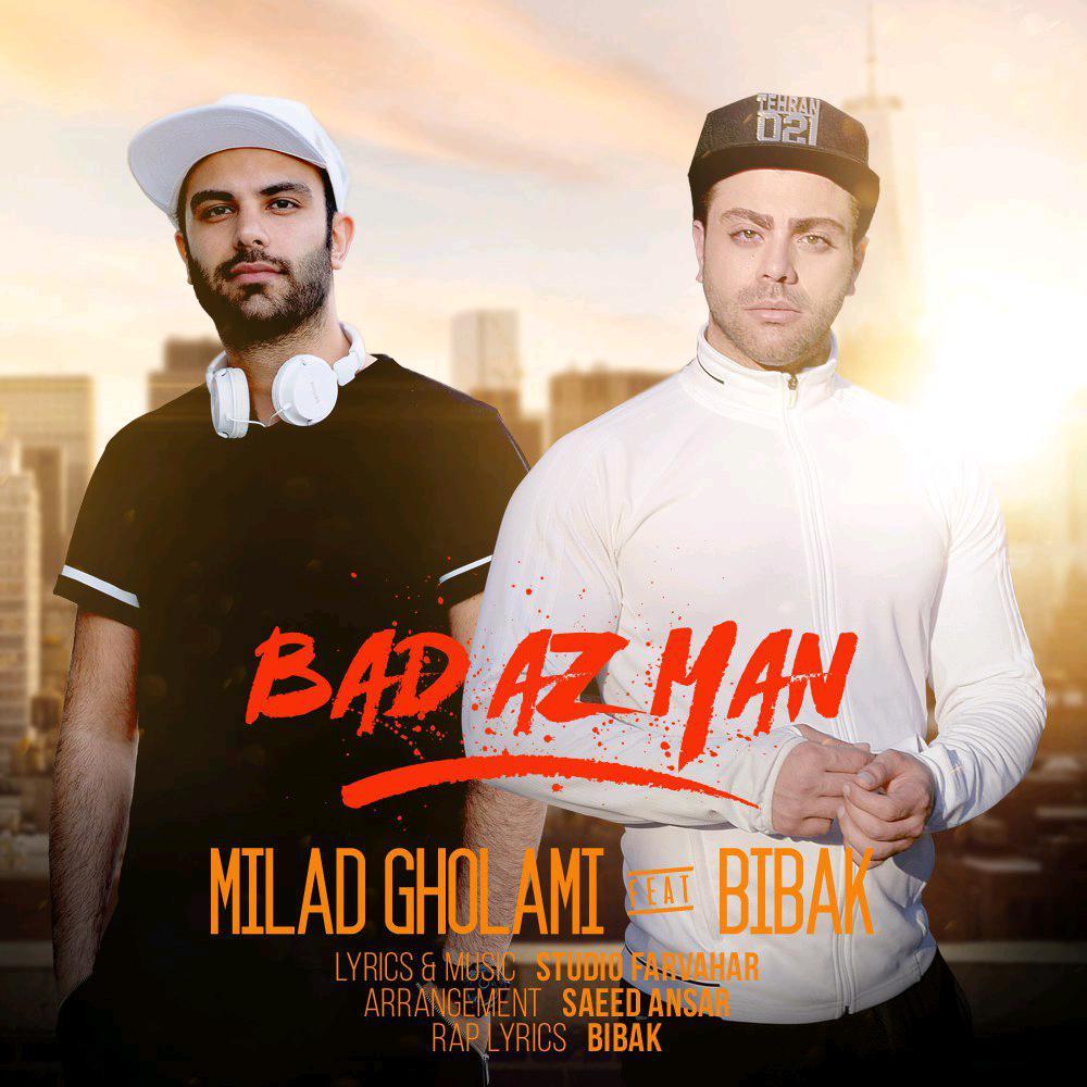 Milad Gholami – Bad Az Man (Ft Mohammad Bibak)