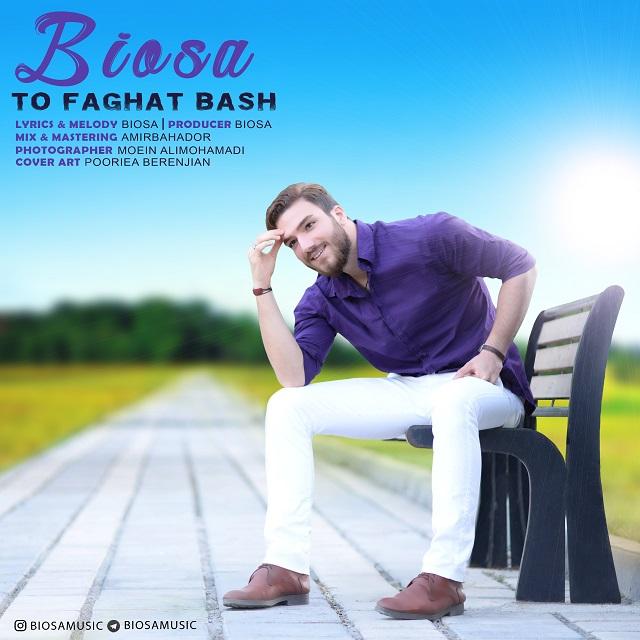 Biosa – To Faghat Bash