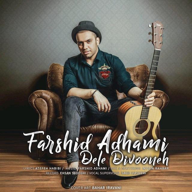 Farshid Adhami – Dele Divooneh