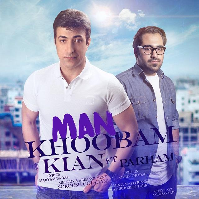 Kian – Man Khoobam (Ft Parham)
