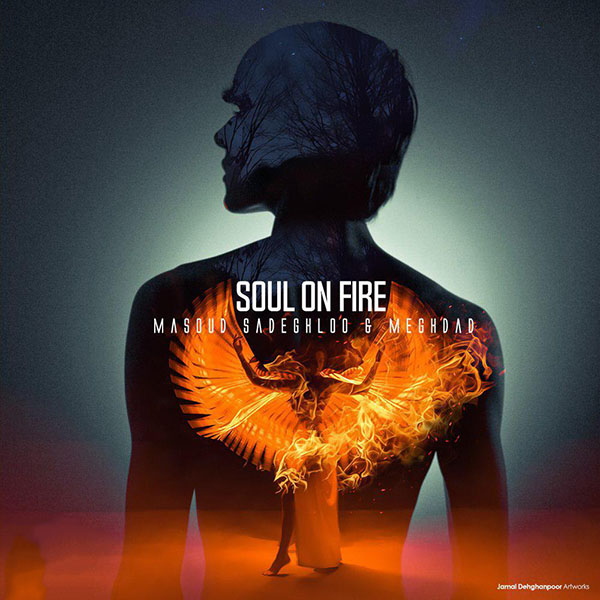 Masoud Sadeghloo – Soul On Fire (Ft Meghdad)