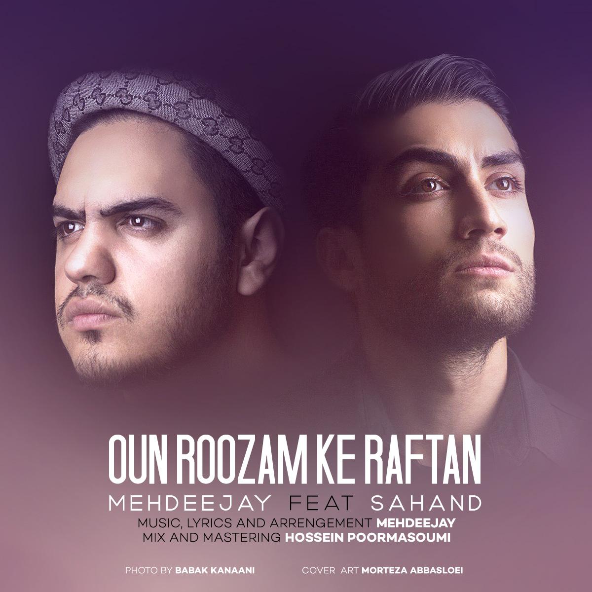 Mehdeejay Feat Sahand – Oon Roozam Ke Raftan