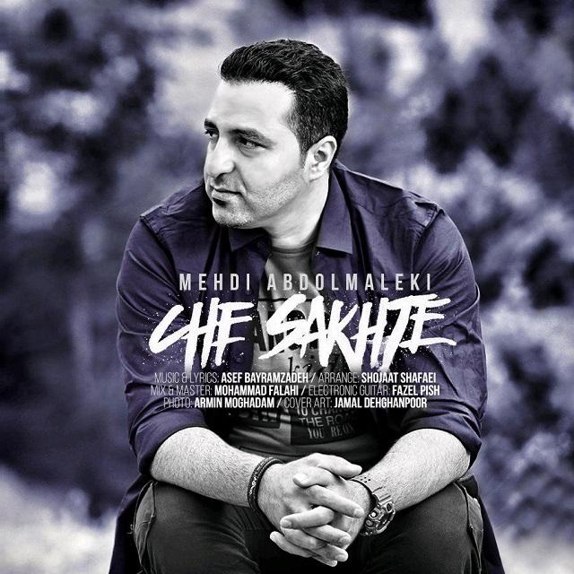 Mehdi Abdolmaleki – Che Sakhte