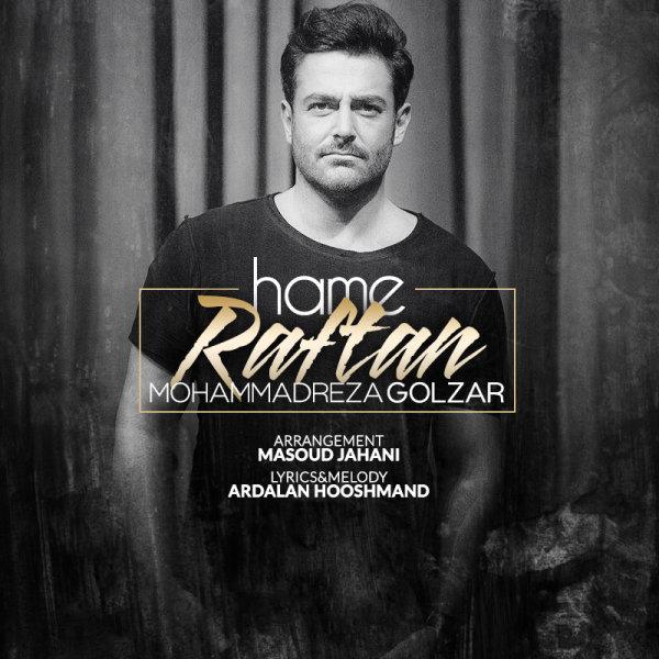 Mohammadreza Golzar – Hame Raftan