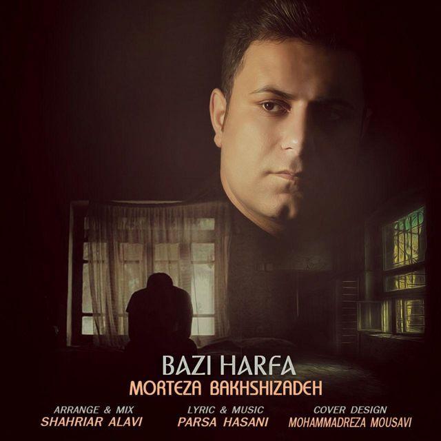 Morteza Bakhshizadeh – Bazi Harfa
