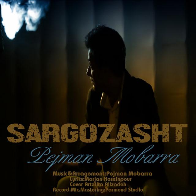Pejman Mobarra – Sargozasht