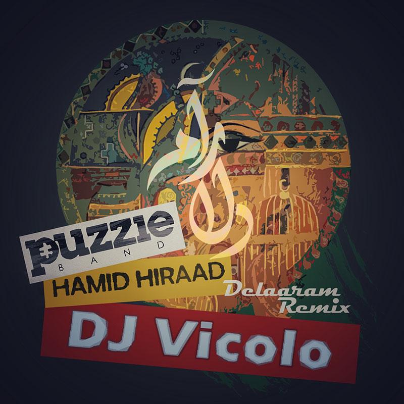 Puzzle Band – Delaraam (Ft Hamid Hiraad) (Dj Vicolo Remix)