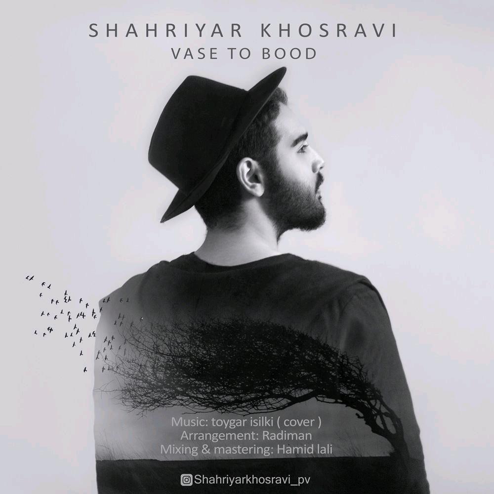 Shahriyar Khosravi – Vase To Bood