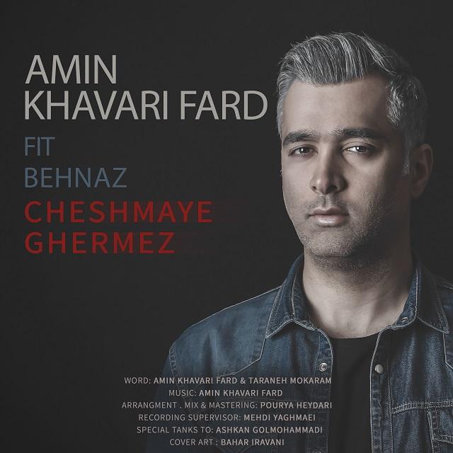 Amin Khavari Fard – Cheshaye Ghermez (Ft Behnaz)