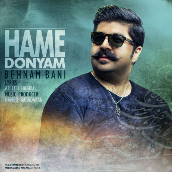 Behnam Bani - Hame Donyam