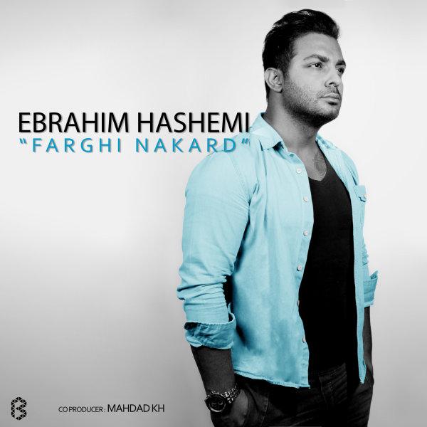 Ebrahim Hashemi – Farghi Nakard