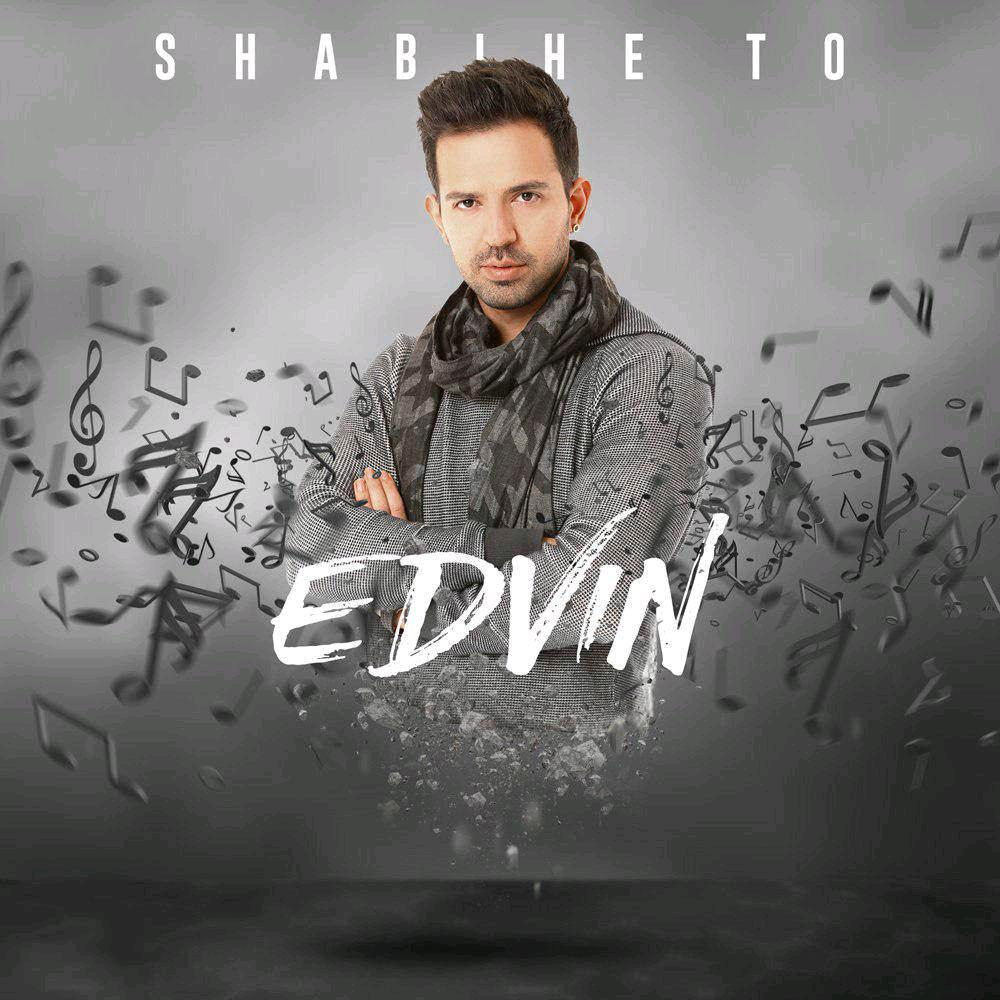 Edvin – Shabihe To