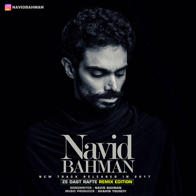 Navid Bahman – Ze Dast Rafte (Remix)