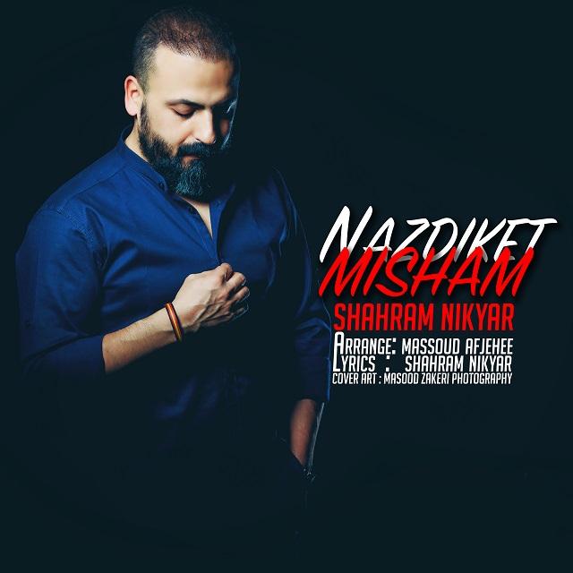 Shahram Nikyar – Nazdiket Misham