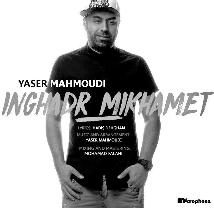 Yaser Mahmoudi – Inghadr Mikhamet