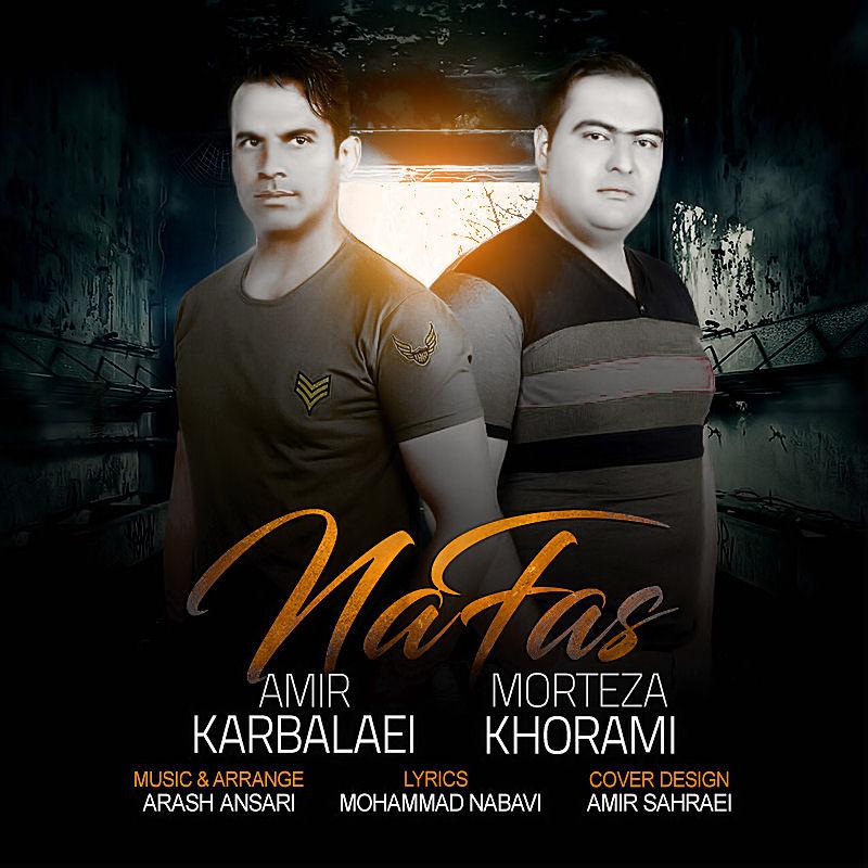 Amir Karbalaei – Nafas (Ft Morteza Khorrami)