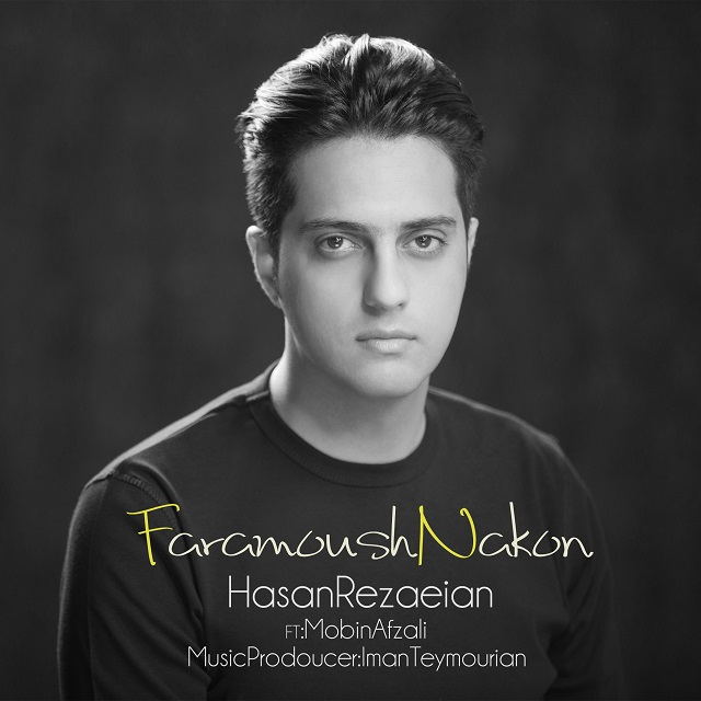 Hasan Rezaeian – Faramoush Nakon