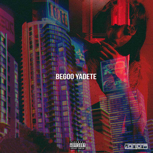 Wantons – Begoo Yadete (Ft Behzad Leito)