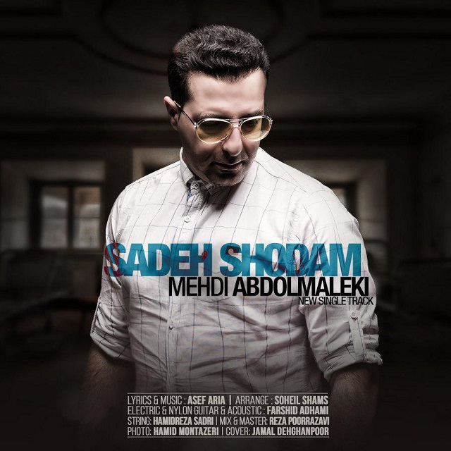 Mehdi Abdolmaleki – Sadeh Shodam
