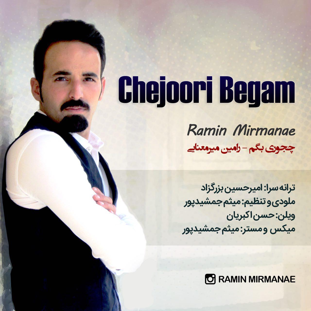 Ramin Mirmanae – Che Joori Begam