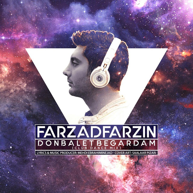 Farzad Farzin – Donbalet Begardam (Club Dance Version)