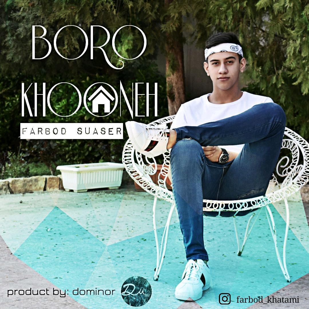 Farbod Suaser – Boro Khooneh