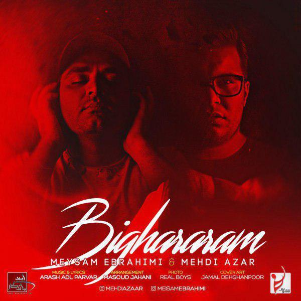 Meysam Ebrahimi & Mehdi Azar – Bighararam