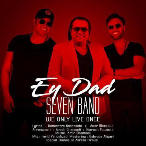 7 Band - Ey Dad