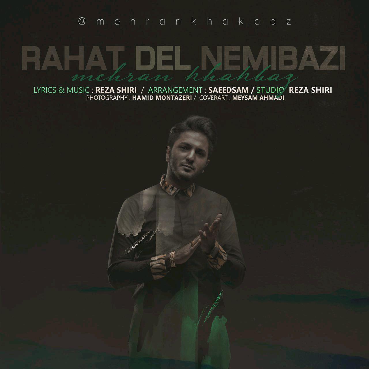 Mehran Khakbaz – Rahat Del Nemibazi