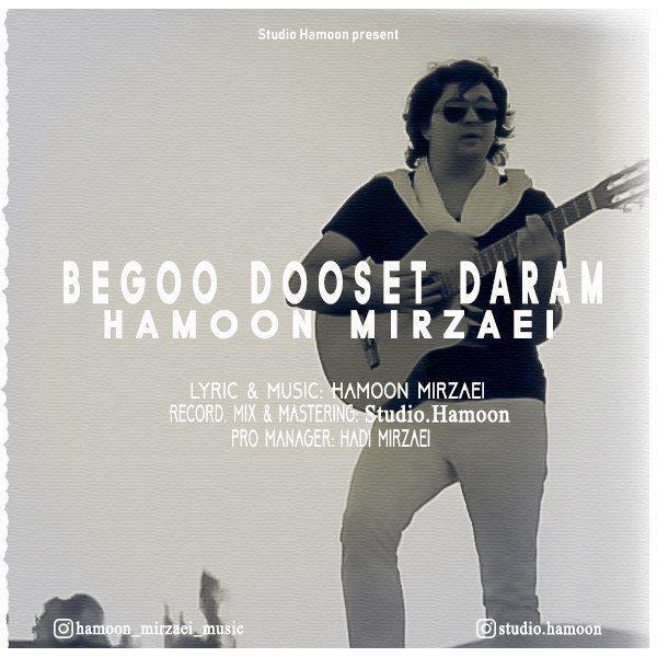 Hamoon Mirzaei – Begoo Dooset Daram