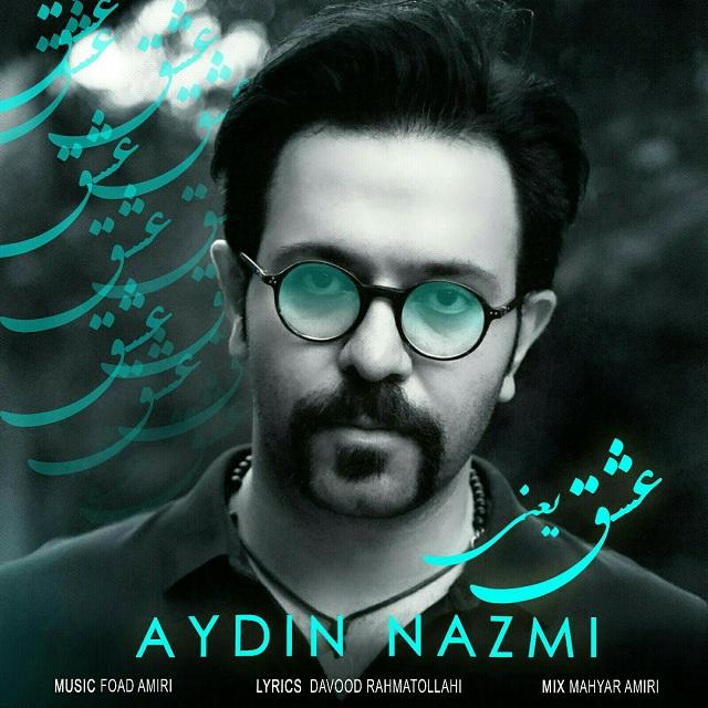 Aydin Nazmi – Eshgh Yani