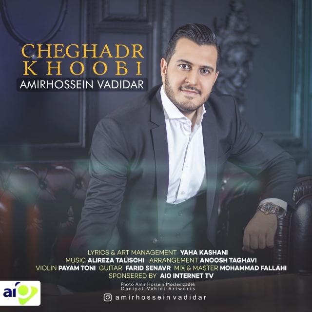 Amirhossein Vadidar – Cheghadr Khoob