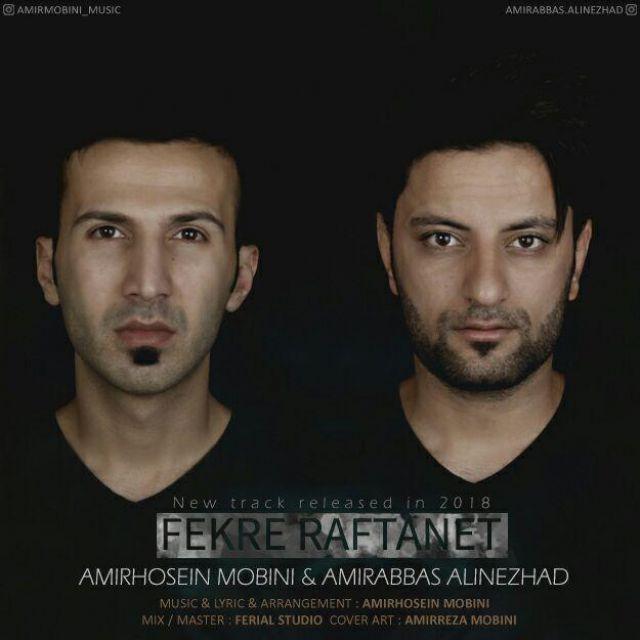 Amir Hosein Mobini & Amir Abas Alinezhad – Fekre Raftanet