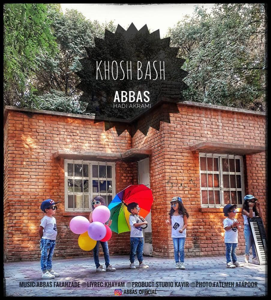 Abbas – Khosh Bash (Ft Hadi Akrami)