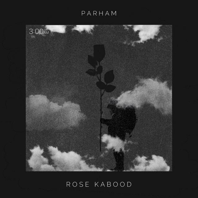 Parham Abdollahifar – Rose Kabood