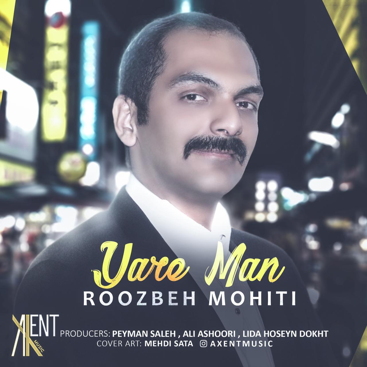 Roozbeh Mohiti – Yare Man