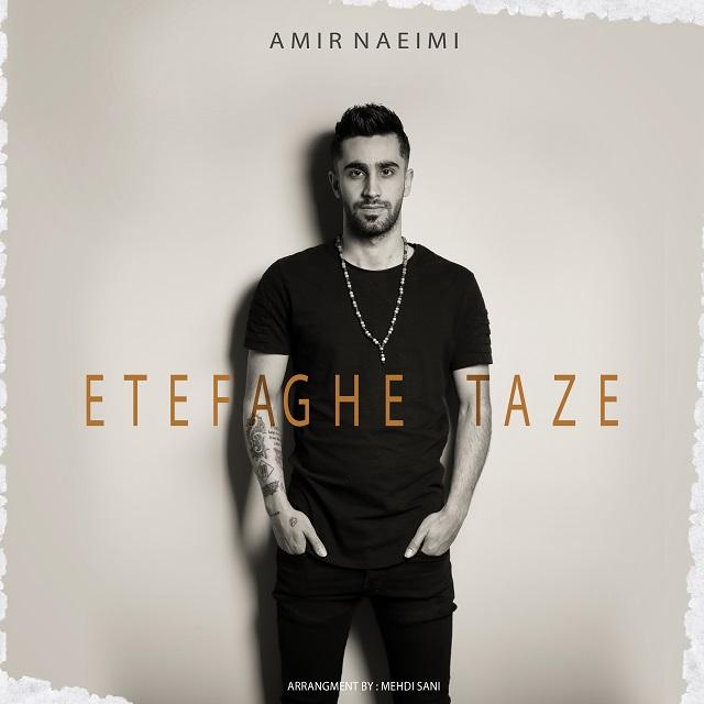 Amir Naeimi – Etefaghe Taze