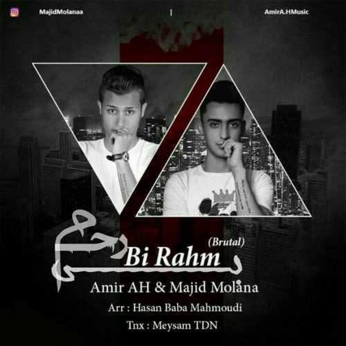 Amir a.h & Majid Molana – Bi rahm