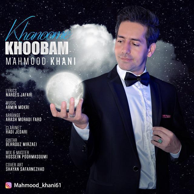 Mahmood Khani – Khanoome Khoobam