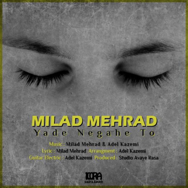 Milad Mehrad – Yade Negahe To