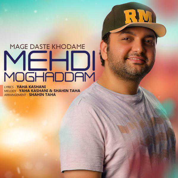 Mehdi Moghadam – Mage Daste Khodame