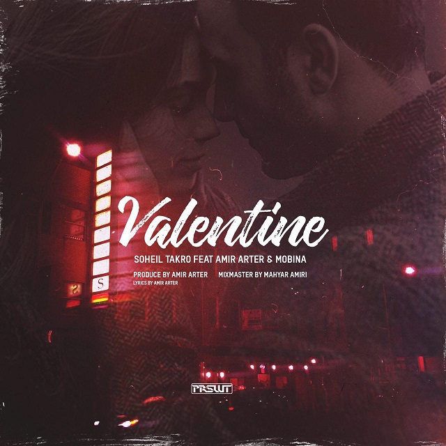 Soheil Takro – Valentine (Ft Amir Arter & Mobina)