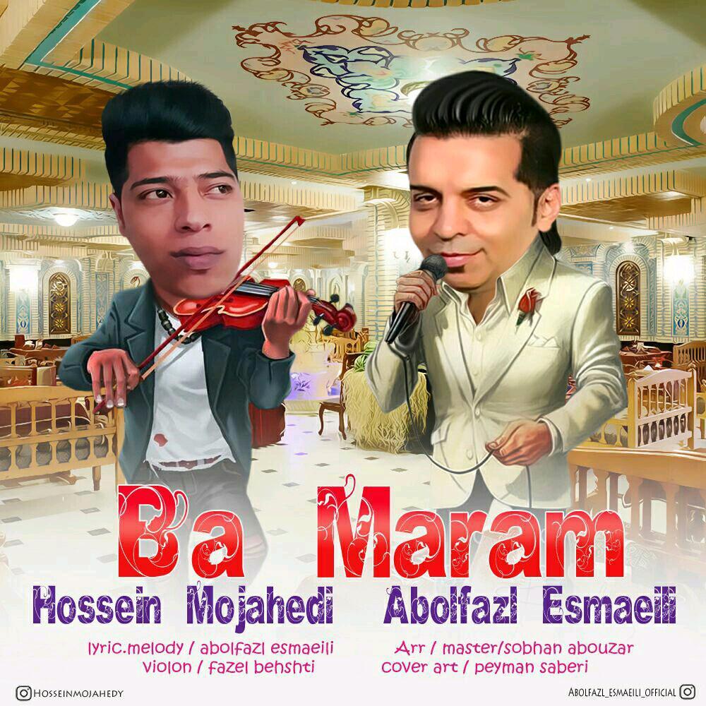 Abolfazl Esmaeili Ft Hosein Mojahedi – Ba Maram