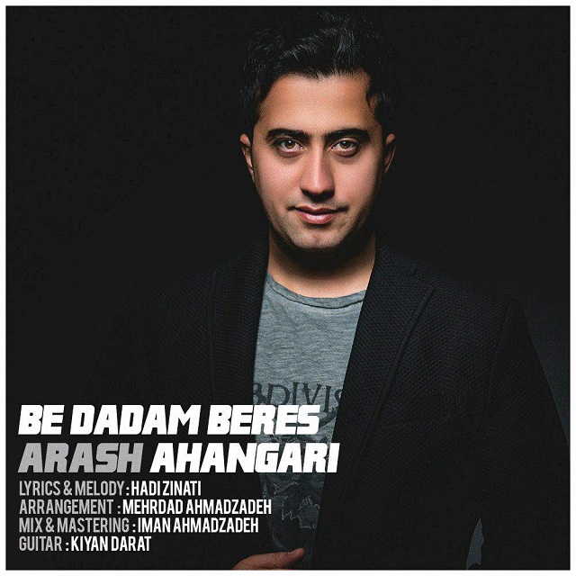 Arash Ahangari – Be Dadam Beres