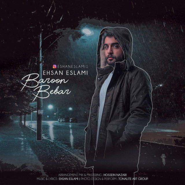 Ehsan Eslami – Baroon Bebar