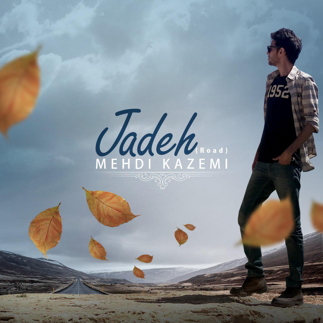 Mehdi Kazemi – Jadeh
