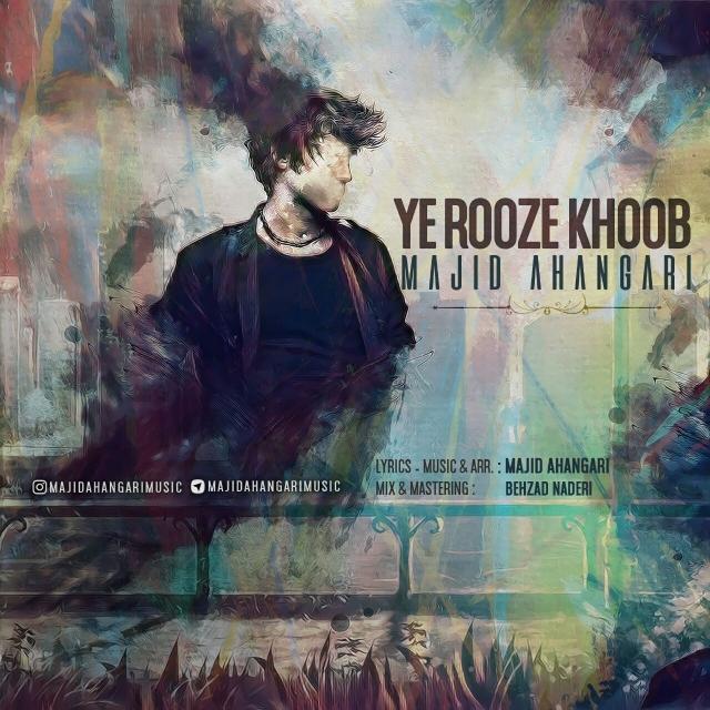 Majid Ahangari – Ye Rooze Khoob