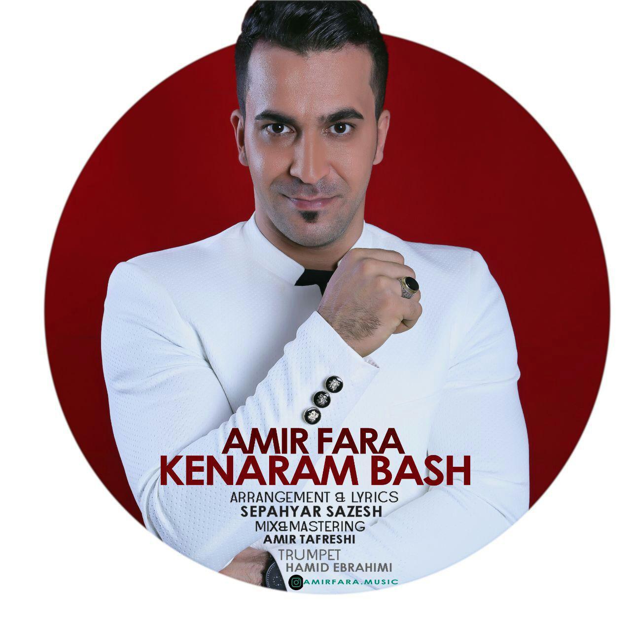 Amir Fara – Kenaram Bash